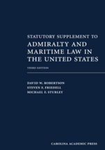 Statutory Supplement to Admiralty and Maritime Law in the United States, Third Edition book jacket