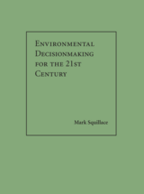 Environmental Decisionmaking for the 21st Century book jacket