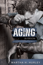 Aging in Prison, Second Edition