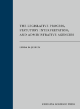 The Legislative Process, Statutory Interpretation, and Administrative Agencies book jacket