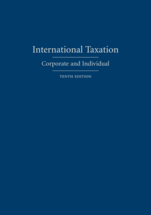 International Taxation, Tenth Edition