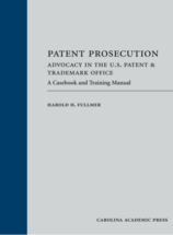 Patent Prosecution: Advocacy in the U.S. Patent & Trademark Office book jacket