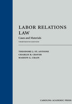 Labor Relations Law: Cases and Materials book jacket