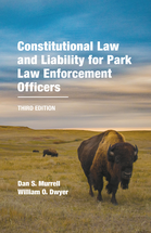 Constitutional Law and Liability for Park Law Enforcement Officers, Third Edition