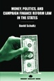 Money, Politics, and Campaign Finance Reform Law in the States jacket