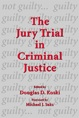 The Jury Trial in Criminal Justice