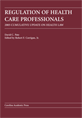 Regulation of Health Care Professionals: 2005 Cumulative Update on Health Law jacket