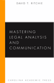 Mastering Legal Analysis and Communication jacket
