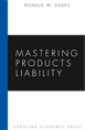 Mastering Products Liability jacket