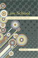 Law School: Getting In, Getting Out, Getting On