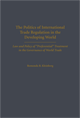 The Politics of International Trade Regulation in the Developing World jacket