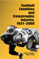 Football Fatalities and Catastrophic Injuries, 1931-2008 jacket