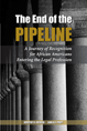 The End of the Pipeline