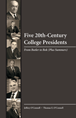 Five 20th-Century College Presidents