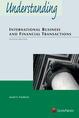 Understanding International Business and Financial Transactions jacket