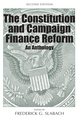 The Constitution and Campaign Finance Reform, Second Edition