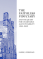 The Faithless Fiduciary and the Quest for Charitable Accountability 1200-2005 jacket