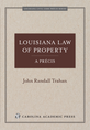 Louisiana Law of Property, A Précis jacket