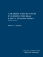 Taxation and Business Planning for Real Estate Transactions jacket