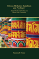 Tibetan Medicine, Buddhism and Psychiatry