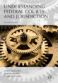 Understanding Federal Courts and Jurisdiction jacket