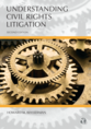 Understanding Civil Rights Litigation, Second Edition