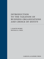 Introduction to the Taxation of Business Organizations and Choice of Entity jacket