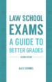 Law School Exams, Second Edition