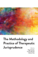The Methodology and Practice of Therapeutic Jurisprudence jacket