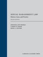 Sexual Harassment Law, Second Edition
