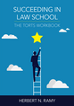 Succeeding in Law School: The Torts Workbook