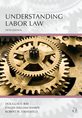 Understanding Labor Law, Fifth Edition