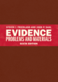 Evidence Problems and Materials, Sixth Edition
