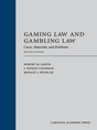 Gaming Law and Gambling Law, Second Edition