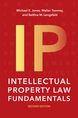 Intellectual Property Law Fundamentals, Second Edition