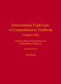 International Trade Law: A Comprehensive Textbook, Volume 1 jacket