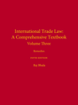 International Trade Law: A Comprehensive Textbook, Volume 3 jacket