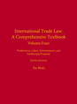 International Trade Law: A Comprehensive Textbook, Volume 4 jacket