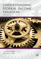 Understanding Federal Income Taxation, Sixth Edition