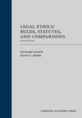 Legal Ethics: Rules, Statutes, and Comparisons 2019 Edition jacket