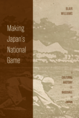 Making Japan's National Game