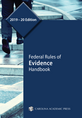 Federal Rules of Evidence Handbook, 2019–20 Edition jacket