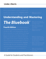 Understanding and Mastering The Bluebook, Fourth Edition