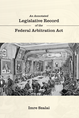 An Annotated Legislative Record of the Federal Arbitration Act jacket
