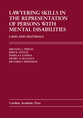Lawyering Skills in the Representation of Persons with Mental Disabilities