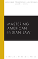 Mastering American Indian Law jacket