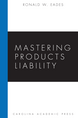 Mastering Products Liability