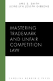 Mastering Trademark and Unfair Competition Law jacket