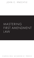 Mastering First Amendment Law jacket