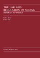 The Law and Regulation of Mining